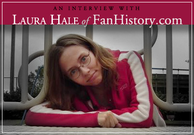 Laura Hale of FanHistory.com