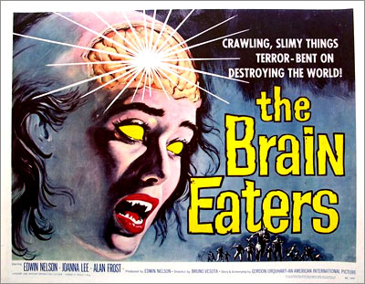 The Brain Eaters: Crawling, Slimy Things Terror-Bent on Destroying the World!