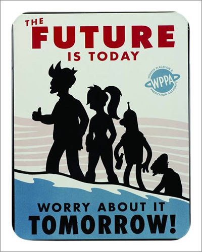Futurama 'Future Is Today' Tin Sign