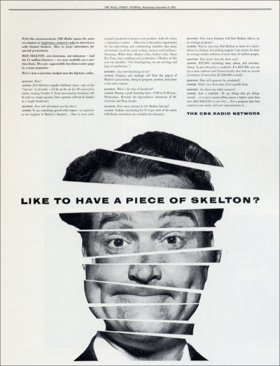 A 1951 newspaper ad for the Red Skelton radio show designed by Lou Dorfsman. The concept behind the ad was that an advertiser could just buy a single spot on the show instead of sponsoring the entire program.