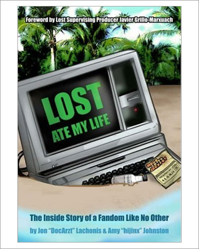 Lost Ate My Life: The Inside Story of a Fandom Like No Other (Paperback)