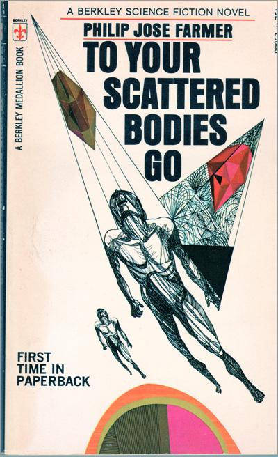 To Your Scattered Bodies Go by Philip Jose Farmer, Berkley Medallion, September 1971, Illustration: Richard Powers