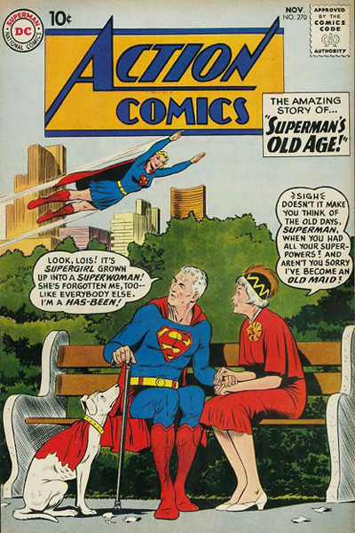Action Comics #270 1960: Superman's Old Age