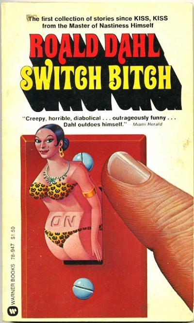 Don Ivan Punchatz illustration for the cover of Switch Bitch by Roald Dahl