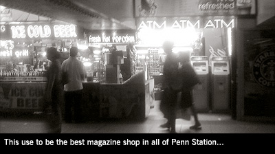 This use to be the best magazine shop in Penn Station