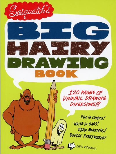 Sasquatch's Big Hairy Drawing Book by Chris McDonnell