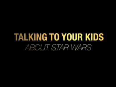 Star Wars Talk to Your Kids PSA 1