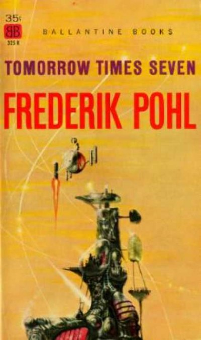 Frederik Pohl Tomorrow Times Seven 1959
